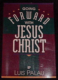 Going Forward with Jesus Christ! Book by Luis Palau