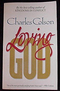 Loving God! Best Selling Book by Charles Colson CLASSIC BEST SELLER!