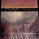 The Applause of Heaven! Book by Max Lucado! Excellent, Feel Good Reading! (I love this author!)