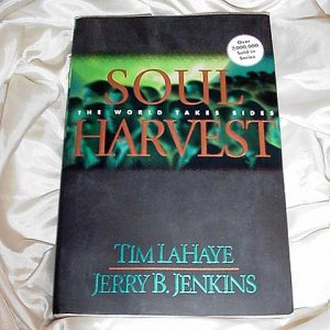 Number Four (4) in the LEFT BEHIND Series SOUL HARVEST Book Tim LaHaye Jerry B Jenkins