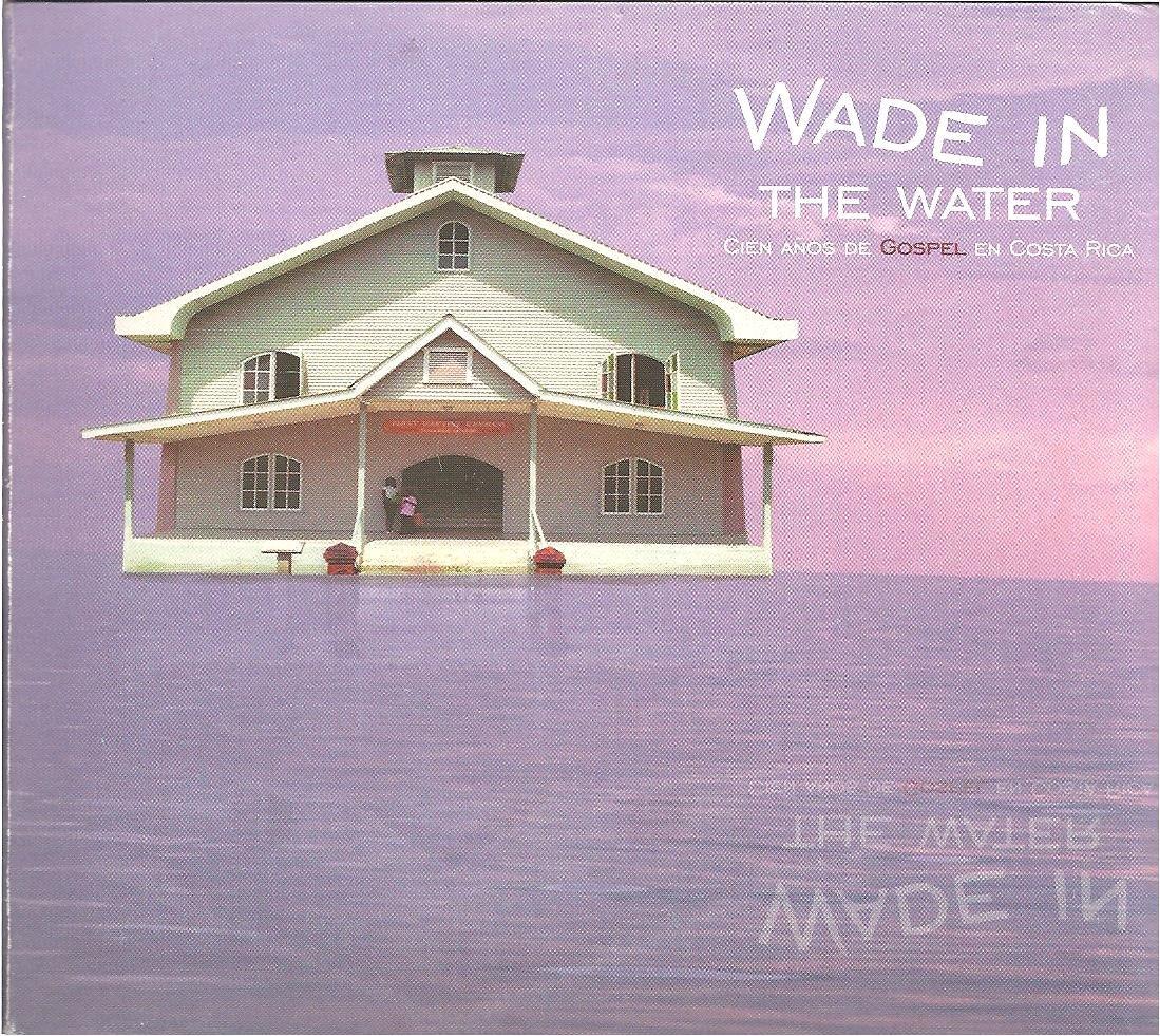 Wade in Water. Gospel Costa Rica