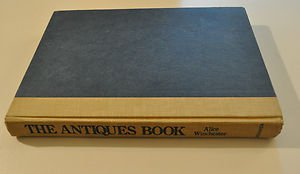 Antiques Book Hardcover by Alice Winchester