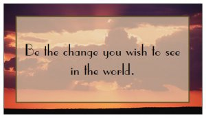 """Gandhi Inspirational Magnet """"Be The Change You Wish to See in the World"""""""