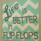 Life is Better in Flip Flops Beach Lake Shabby Chevron Sign Canvas w/ Vinyl