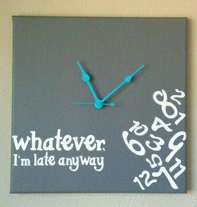 Whatever I'm Late Anyway Clock with Vinyl - Funny Clocks - Gray