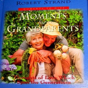 Moments for Grandparents (Moments to Give Series), Strand, Robert, Good Book