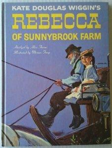 Kate Douglas Wiggin's REBECCA OF SUNNYBROOK FARM Abridged by Alice Thorne HC1968