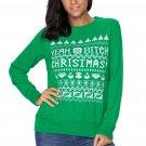 Green YEAH BITCH CHRISTMAS Sweater