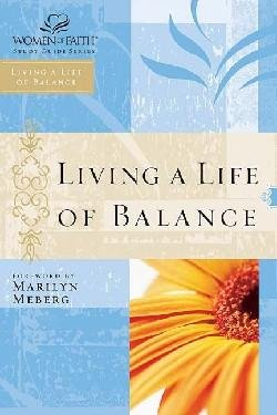 Women Of Faith - Living A Life Of Balance