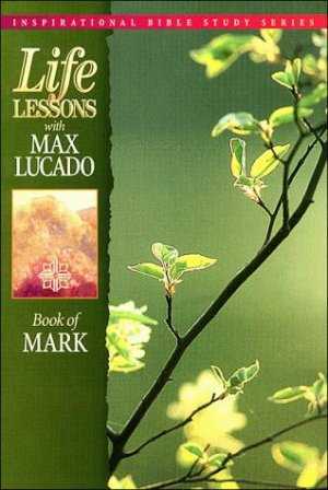 Life Lessons Bible Study: Mark