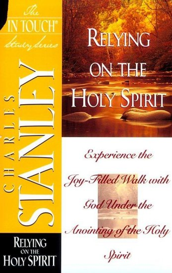 Relying On The Holy Spirit: the In Touch Study Series