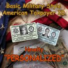 "Novelty Personalized ""TAXPAYER"" Basic Green or Blue Military Style ID Card"