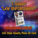 """I SUPPORT LAW ENFORCEMENT"" Novelty Military Style Personalized Novelty ID!!"