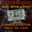 """ZOMBIE HUNTER  Military style Basic """"Green"""" Personalized Photo ID"""
