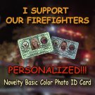 I SUPPORT OUR FIREFIGHTERS Novelty Basic Military Style Personalized Novelty ID