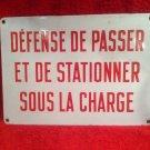 """Vintage French Street sign """"Defense de Passer et de Stationner sous la Charge"""
