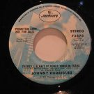 """JOHNNY RODRIGUEZ usa 45 THERE'LL ALWAYS BE HONKY TONKIN TEXAS 7"""" Country PROMO/D"""