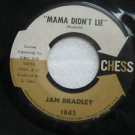 "JAN BRADLEY usa 45 MAMA DIDN'T LIE/LOVERS LIKE ME 7"" Vocal CHESS"