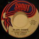 "GEORGE TORRENCE usa 45 SO LONG GOODBYE/LICKIN' STICK 7"" Soul SHOUT"