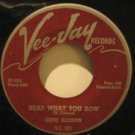 """GENE ALLISON usa 45 REAP WHAT YOU SOW/TELL ME THE TRUTH 7"""" STICKER ON LABEL VEE"""
