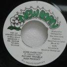 "FUTURE TROUBLE NEW PRODUCT jamaica 45 COME OVER YAH 7"" Reggae NEWBORN"