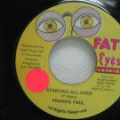 "FRANKIE PAUL jamaica 45 STARTING ALL OVER 7"" Reggae FAT-EYES-RECORDS"