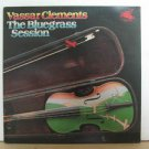 VASSAR CLEMENTS usa LP THE BLUE GRASS SESSION Jazz PRIVATE
