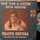 "PALITO ORTEGA mexico 45 QUE VAS A HACER ESTA NOCHE 7"" Latin PICTURE SLEEVE ORFEO"