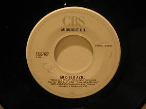 "MIDNIGHT OIL mexico 45 MI CIELO AZUL 7"" Rock PROMO PRINT SCRATCHED OFF CBS"