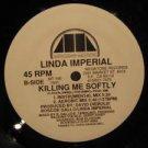 "LINDA IMPERIAL usa 12"" KILLING ME SOFTLY Dj MEGATONE"