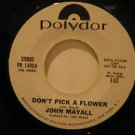 "JOHN MAYALL usa 45 DON'T PICK A FLOWER/DON'T WASTE MY TIME 7"" Rock PROMO/WHITE L"