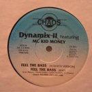 "DYNAMIC II & MC KID MONEY usa 12"" FEEL THE BASS Dj CHAOS"