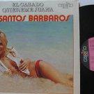 LOS SANTOS BARBAROS usa LP EL CASADO QUIERE JUANA Latin CARINO