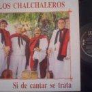LOS CHALCHALEROS LP SI DE CANTAR ARGENTINA_22322
