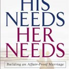 His Needs, Her Needs-Building An Affair-Proof Marriage