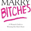Why Men Married Bitches