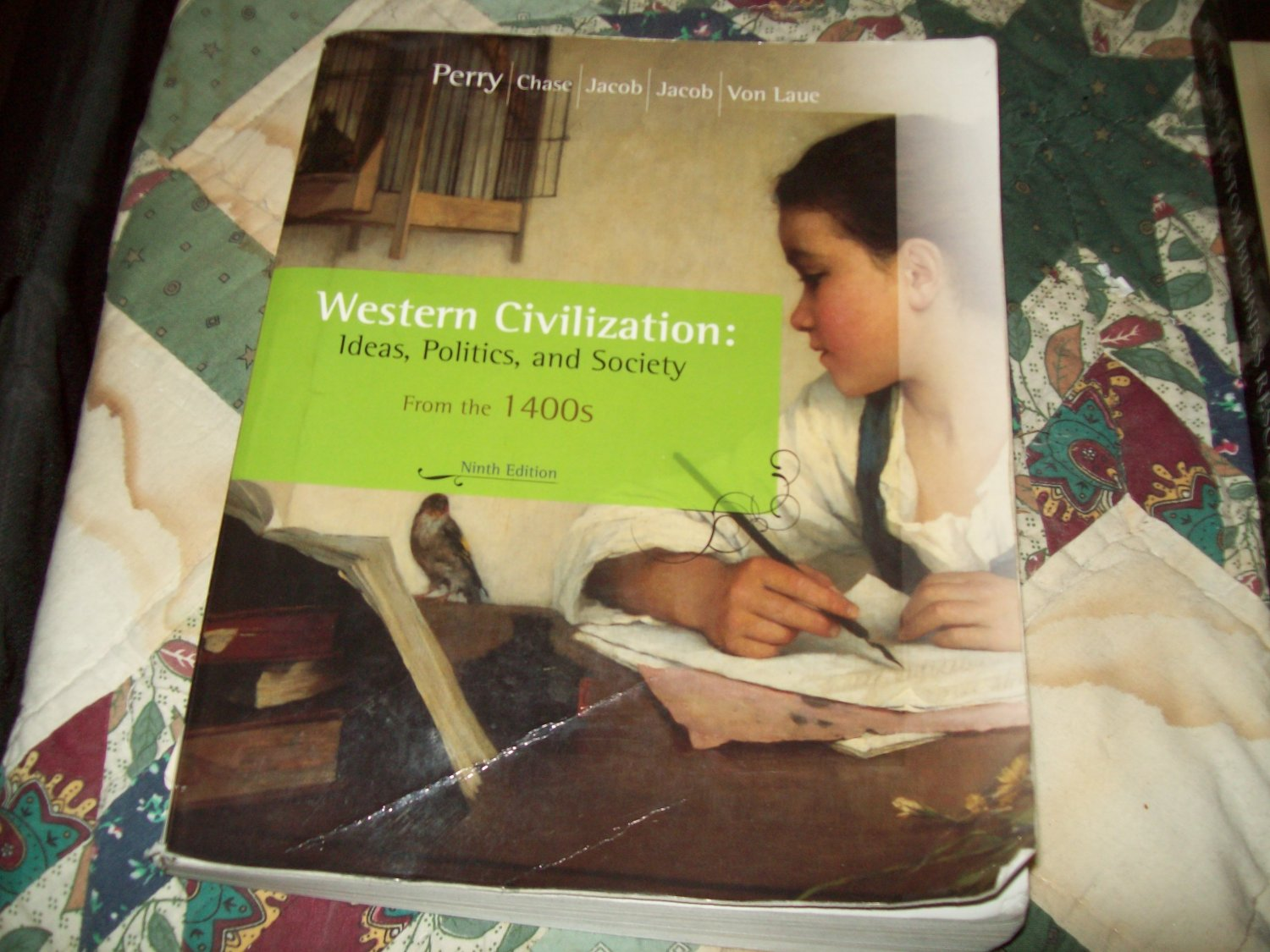 Western Civilization Ideas , Politics .and Soceity From the 1400's 9th edition