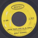 ROLF HARRIS - Nick Teen and Al K. Hall / I Know A Man - 45rpm Record
