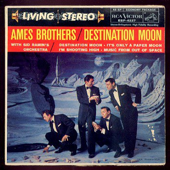AMES BROTHERS - Destination Moon - 45rpm EP Record w/ Picture Sleeve