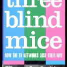 THREE BLIND MICE: How The TV Networks Lost Their Way - by Ken Auletta (1991, Hardcover)