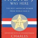 KILROY WAS HERE: The Best American Humor from World War II (2001, Hardcover)