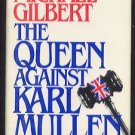 THE QUEEN AGAINST KARL MULLEN by Michael Gilbert (1991, Hardcover)