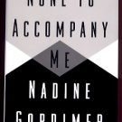 NONE TO ACCOMPANY ME by Nadine Gordimer (1994, Hardcover)