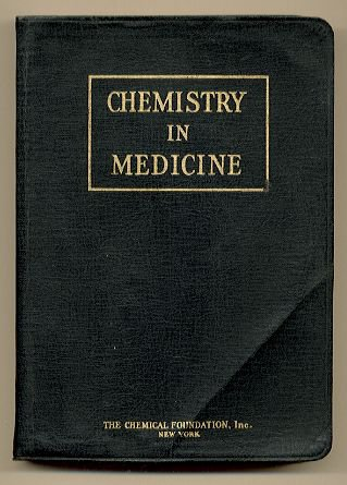 1928 - CHEMISTRY IN MEDICINE edited by Julius Stieglitz - Pub. by The CHEMICAL FOUNDATION