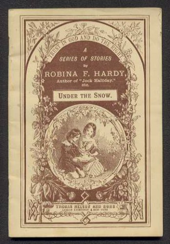 """Victorian ROBINA F. HARDY Story Booklet - """"Do the Right"""" Stories - """"Under The Snow"""""""