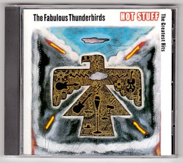 THE FABULOUS THUNDERBIRDS - Hot Stuff: The Greatest Hits - 1992 CD - Sony Music / Epic (ZK 53007)