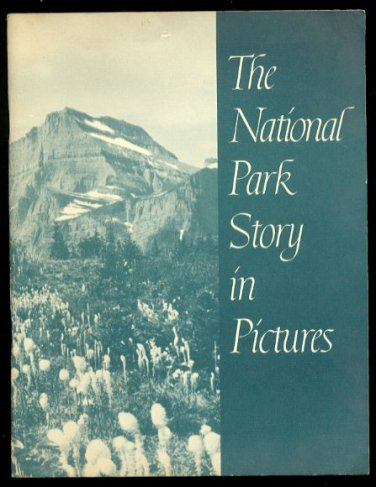 THE NATIONAL PARK STORY IN PICTURES - 1957 Interior Dept. Official Publication O-388147 (softcover)