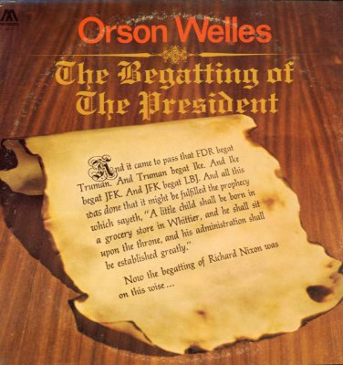 ORSON WELLES - The Begatting Of The President - 1969 LP (Mediarts - 41-2)