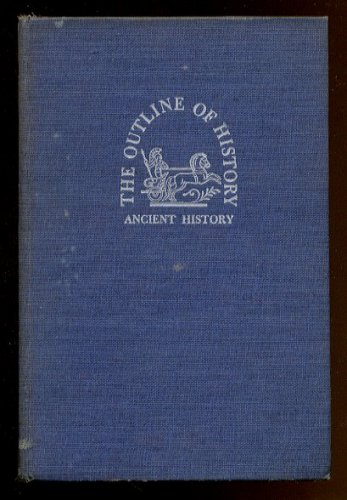 THE OUTLINE OF HISTORY by H.G. Wells - Volume 1, Ancient History - 1940 edition (hardcover)