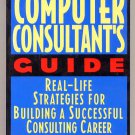 THE COMPUTER CONSULTANT'S GUIDE by Janet Ruhl (Softcover)
